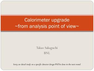 Calorimeter upgrade ~from  analysis  point of view~