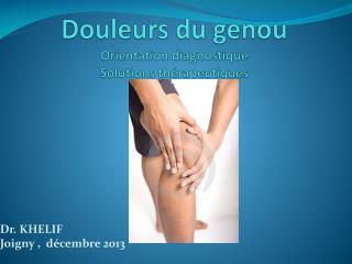 Douleurs du genou Orientation diagnostique Solutions  thérapeutiques