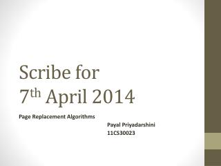 Scribe for 7 th April 2014