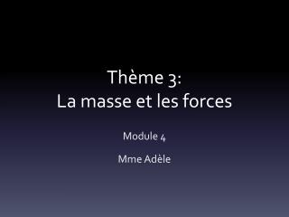 Th�me 3: La masse et les forces