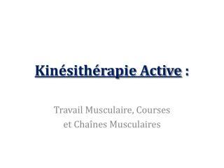Kinésithérapie Active  :