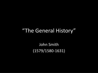 """The General History"""
