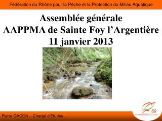Assemblée générale AAPPMA de Sainte Foy l'Argentière 11 janvier 2013