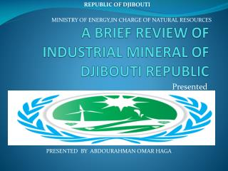 A BRIEF REVIEW OF INDUSTRIAL MINERAL OF DJIBOUTI REPUBLIC