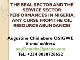 Augustine  Chidiebere  OSIGWE E-mail address:  onyi2amaka@yahoo.com Tel.: +234  8038728652