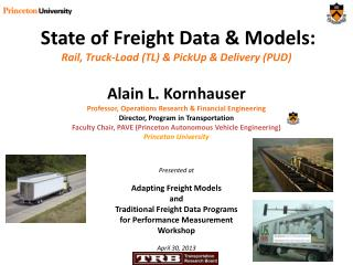 State of Freight Data & Models: Rail, Truck-Load (TL) &  PickUp  & Delivery (PUD)