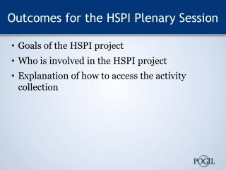 Outcomes for the HSPI Plenary Session
