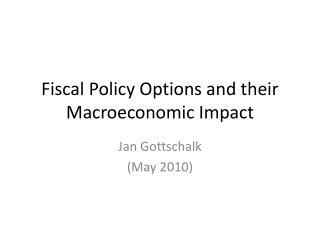 Fiscal Policy Options and their Macroeconomic Impact