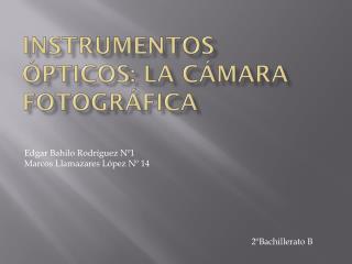 Instrumentos ópticos: la cámara fotográfica