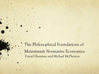 The Philosophical Foundations  of Mainstream  Normative Economics