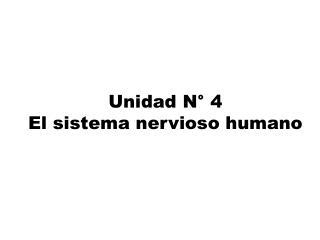 Unidad N° 4 El sistema nervioso humano