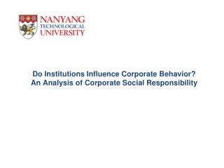 Do Institutions Influence Corporate Behavior?  An Analysis of Corporate Social Responsibility
