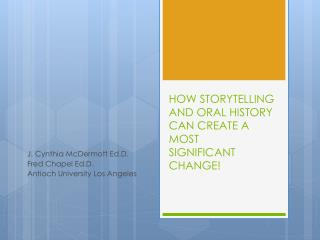 HOW STORYTELLING AND ORAL HISTORY CAN CREATE A MOST SIGNIFICANT CHANGE !
