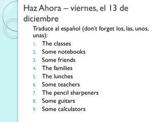 Haz Ahora  –  viernes , el 13 de  diciembre