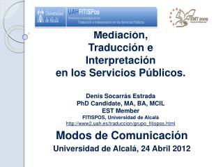 Modos de Comunicación Universidad de Alcalá, 24 Abril 2012