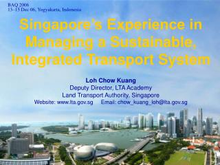 Singapore s Experience in Managing a Sustainable, Integrated Transport System