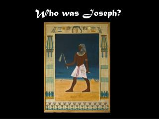 Who was Joseph?