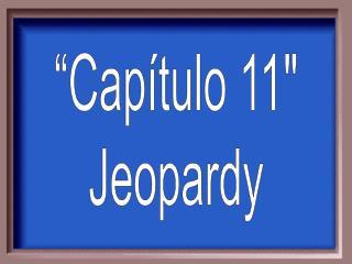 """"""" Capítulo  11"""