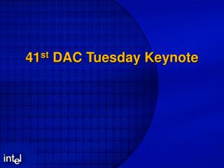 41st DAC Tuesday Keynote