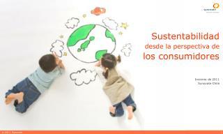 Sustentabilidad  desde la perspectiva de  los consumidores