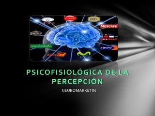 Psicofisiológica de la percepción
