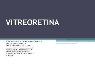 VITREO RETINA