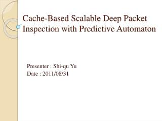 Cache-Based Scalable Deep Packet  Inspection with  Predictive Automaton