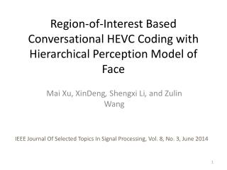 Region-of-Interest Based Conversational  HEVC Coding  with Hierarchical Perception Model  of Face