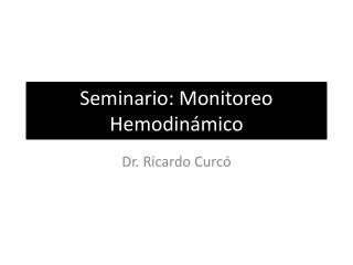 Seminario: Monitoreo Hemodinámico