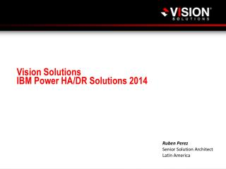 Vision Solutions IBM Power HA/DR Solutions 2014