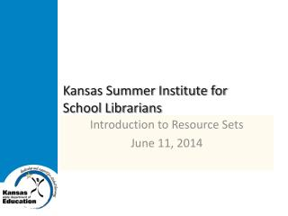 Kansas Summer Institute for  School Librarians