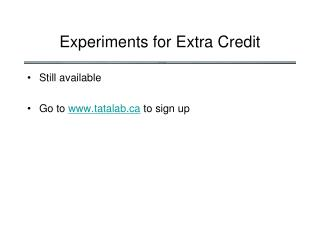 Experiments for Extra Credit
