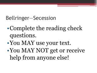 Bellringer —Secession