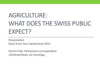 Agriculture :  What does the  Swiss  public expect ?