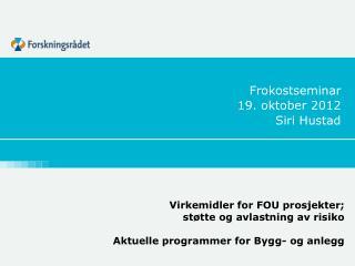 Frokostseminar 19. oktober 2012 Siri Hustad