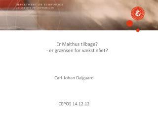 Er  Malthus  tilbage? - er grænsen for vækst nået?