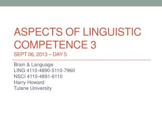 Aspects of linguistic  competence 3 Sept  06,  2013 –  DAY  5