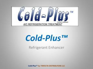 Cold-Plus™