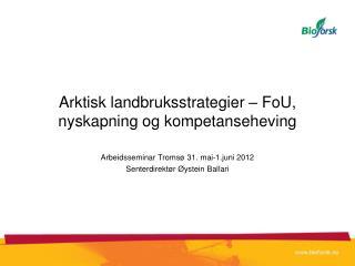 Arktisk landbruksstrategier – FoU, nyskapning og kompetanseheving