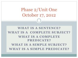 Phase 2/Unit One October 17, 2012