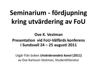 Seminarium - fördjupning  kring  utvärdering  av FoU