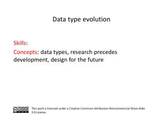 S kills :  C oncepts : data types, research precedes development, design for the future
