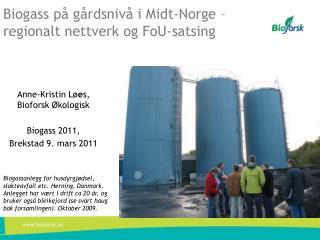Biogass  på  gårdsnivå  i  Midt-Norge  – regionalt nettverk og  FoU-satsing