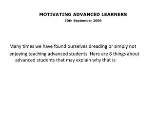 MOTIVATING ADVANCED LEARNERS 30th September 2009