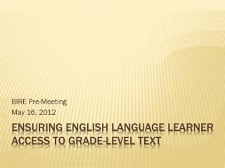 Ensuring  English Language  Learner Access to Grade-Level Text