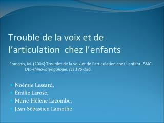 Noémie Lessard,  Émilie Larose,  Marie-Hélène Lacombe,  Jean-Sébastien Lamothe