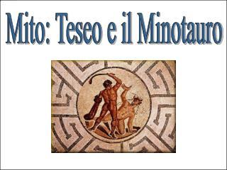 Mito: Teseo e il  Minotauro