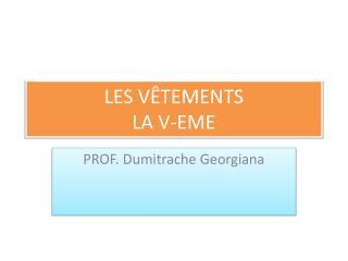 LES V�TEMENTS LA V-EME