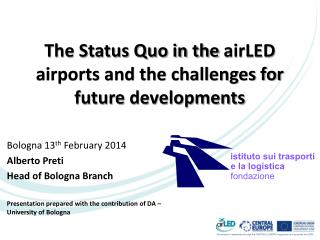 The Status Quo in the  airLED  airports and the challenges for future  developments