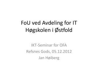 FoU ved Avdeling for  IT Høgskolen i Østfold
